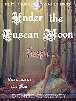 Under the Tuscan Moon: Ciassia by [Denise Covey, Michael di Gesu]
