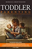 Toddler Parenting: 2 Books In 1: Toddler Discipline + Positive Parenting. A Complete Guide for Moms and Dads to Decode Their Children's Secret Language and Build a Love Based Family (2 to 5 Years)