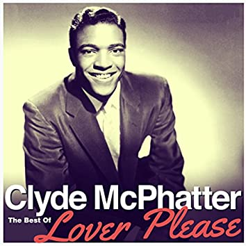 Lover Please - The Best Of Clyde McPhatter