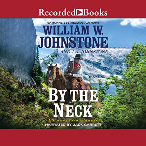 By the Neck Audiobook By J.A. Johnstone, William W. Johnstone cover art