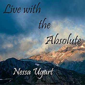 Live with the Absolute