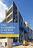 Total Sustainability in the Built Environment (English Edition)