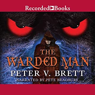 The Warded Man                   Written by:                                                                                                                                 Peter V. Brett                               Narrated by:                                                                                                                                 Pete Bradbury                      Length: 18 hrs and 10 mins     70 ratings     Overall 4.6