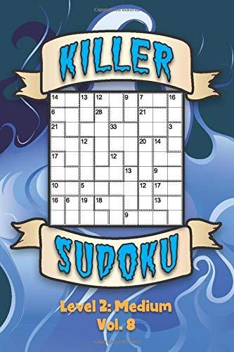 Killer Sudoku Level 2: Medium Vol. 8: Play Killer Sudoku With Solutions 9x9 Grids Medium Level Volumes 1-40 Sudoku Variation Travel Paper Logic Games ... Challenge All Ages Kids to Adult Gift