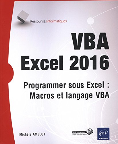 VBA Excel 2016 - Programmer sous Excel : Macros et langage VBA