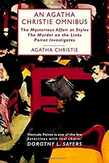 An Agatha Christie Omnibus: Containing The Mysterious Affair at Styles, The Murder on the Links, Poirot Investigates