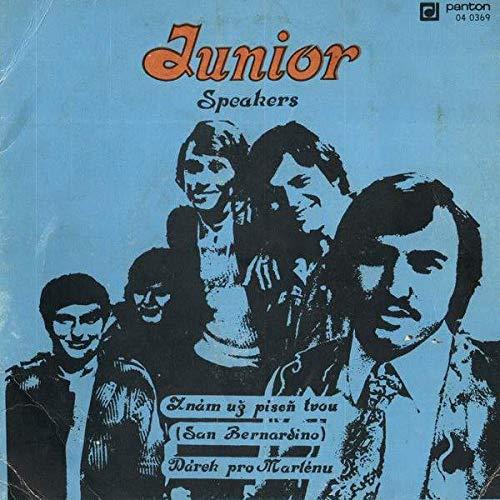 Junior , The Speakers - Znám Uz Písen Tvou (San Bernardino) / Dárek Pro Marlénu - Panton - 04 0369