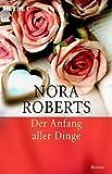 Der Anfang aller Dinge von Nora Roberts