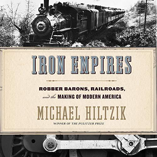 Iron Empires Audiobook By Michael Hiltzik cover art