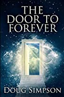 The Door To Forever: Large Print Edition