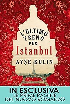 L'ultimo treno per Istanbul (eNewton Narrativa) (Italian Edition) by [Ayşe Kulin]