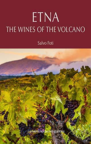 Etna. I vini del vulcano. Ediz. inglese