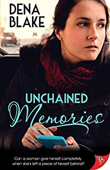 Unchained Memories by [Dena Blake]
