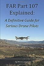 FAR Part 107 Explained: A Definitive Guide for Serious Drone Pilots (FARs Explained)