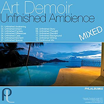Unfinished Ambience Continuous Album Mix