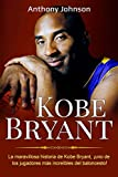 Kobe Bryant: La maravillosa historia de Kobe Bryant, ¡uno de los jugadores más increíbles del baloncesto! (Spanish Edition)