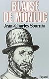 Blaise de Monluc: Soldat et écrivain (1500-1577)