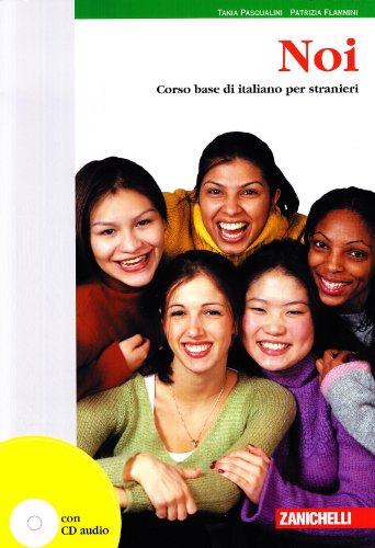 Noi. Corso base di italiano per stranieri. Con CD Audio