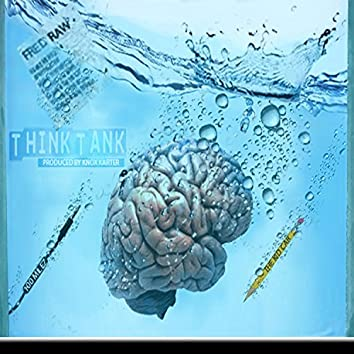 Think Tank (feat. The Kid C.A.B, Ahundred Milez & Fred Raw)