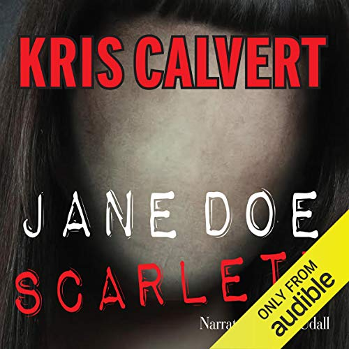 Jane Doe: Scarlett Audiobook By Kris Calvert cover art