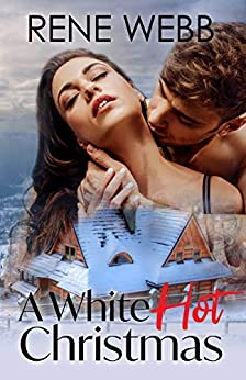 A White Hot Christmas (Pinetree Romance Book 3) by [Rene Webb]