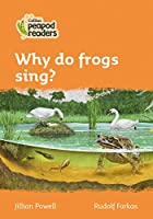 Level 4 - Why do frogs sing? (Collins Peapod Readers)