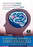 Plasticidade Cerebral e Aprendizagem: Abordagem Multidisciplinar (Portuguese Edition)
