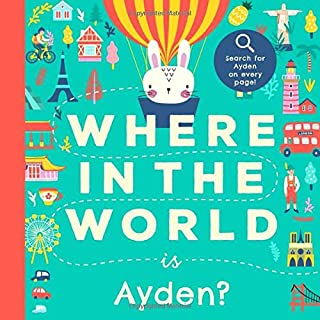 Where In the World is Ayden?: A Cultural Search-and-Find Journey Around the World Starring Ayden! (Personalized Children�s Book Gift)