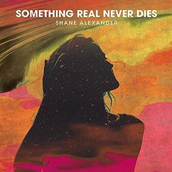Something Real Never Dies (Single)