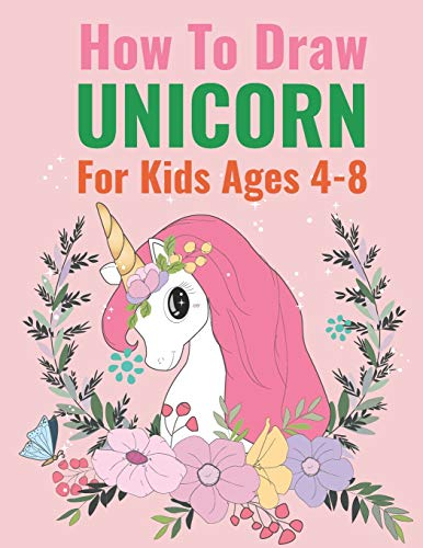 How to Draw Unicorn For Kids age 4-8: Drawing and coloring Activity Book for children, Learn to Draw Cute Unicorns for Trace and Color Toddlers Preschool Boys and Girls
