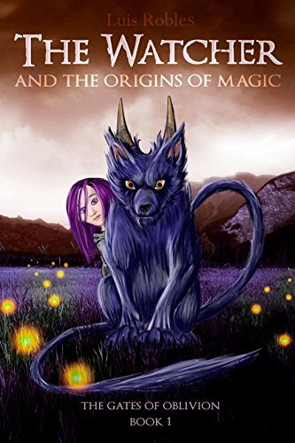 The Watcher: And the Origins of Magic (The Gates of Oblivion Book 1) (English Edition)