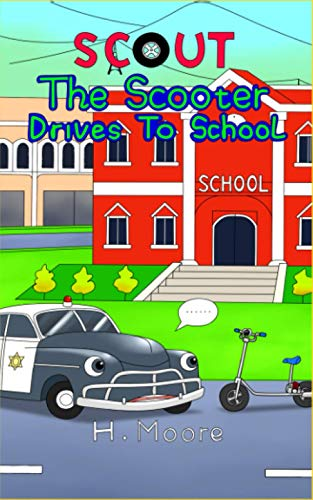 Scout the Scooter Drives to School: A Fun Story About Kindness for Kids Ages 6 to 8
