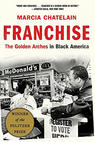 Compare Textbook Prices for Franchise: The Golden Arches in Black America  ISBN 9781631498701 by Chatelain, Marcia