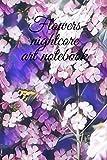 Flowers nightcore art notebook - Inspirational Journal - Notebooks - Journals for Women & Girls - Notebook to Write In to ...: Wonderful gift