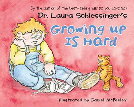 Dr. Laura Schlessingers Growing Up Is Hard