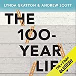 The 100-Year Life     Living and Working in an Age of Longevity              著者:                                                                                                                                 Lynda Gratton,                                                                                        Andrew Scott                               ナレーター:                                                                                                                                 Mark Meadows                      再生時間: 9 時間  48 分     レビューはまだありません。     総合評価 0.0