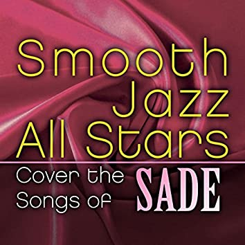 Smooth Jazz All Stars Cover the Songs of Sade