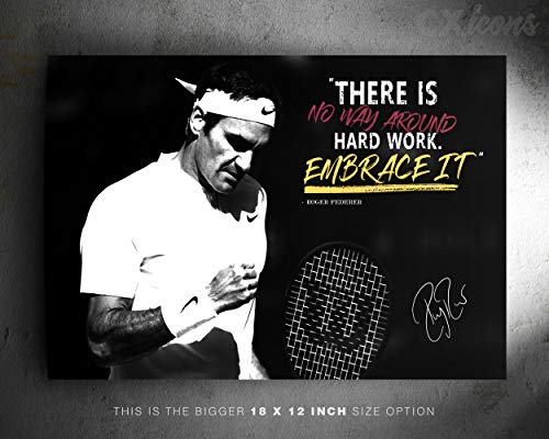 Roger Federer quote Zitat Foto gedrucktes Poster – aufgedruckte Unterschrift – 18 X 12 Inches (45 x 30 cm) - There is no way around hard work