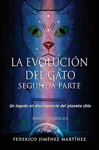 La Evolucion del Gato, Segunda Parte: Un legado en discrepancia del planeta chio: Volume 2