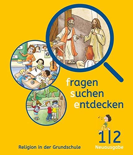 Fragen-suchen-entdecken - Katholische Religion in der Grundschule - Neuausgabe (Bayern und Hessen) - Band 1/2: Schülerbuch