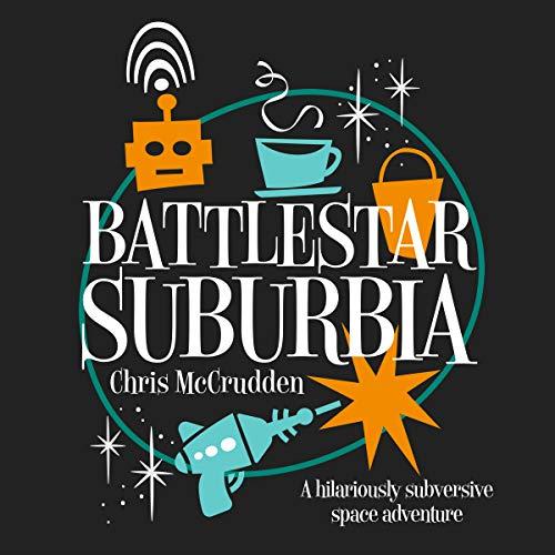 Battlestar Suburbia audiobook cover art