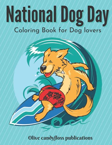 National Dog Day Coloring Book for Dog lovers: Amazing Dogs: Adult Coloring...