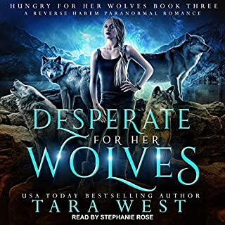 Desperate for Her Wolves     Hungry for Her Wolves, Book 3              Written by:                                                                                                                                 Tara West                               Narrated by:                                                                                                                                 Stephanie Rose                      Length: 7 hrs and 33 mins     Not rated yet     Overall 0.0