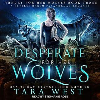 Desperate for Her Wolves     Hungry for Her Wolves, Book 3              Auteur(s):                                                                                                                                 Tara West                               Narrateur(s):                                                                                                                                 Stephanie Rose                      Durée: 7 h et 33 min     Pas de évaluations     Au global 0,0