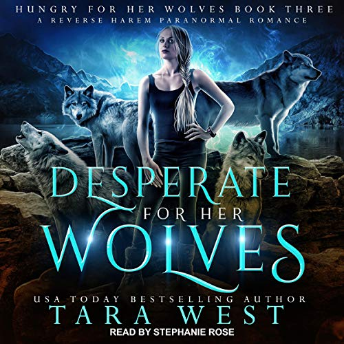 Desperate for Her Wolves: Hungry for Her Wolves, Book 3