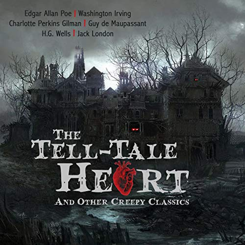 Couverture de The Tell Tale Heart and Other Creepy Classics