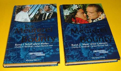 Die Meuterei auf der Bounty Band 1: Schiff ohne Hafen, Band 2: Meer ohne Grenzen
