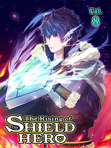 The Hero In A Hostile Kingdom: The Rising Of The Shield Hero Volume 8 Manga (English Edition)