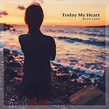 Today My Heart
