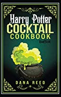 Harry Potter Cocktail Cookbook: Discover Amazing Drink Recipes Inspired by the wizarding world of Harry Potter (Unofficial).